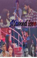 Masked love (Manan) by Radhika_Puri_