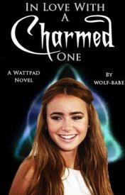 In Love With A Charmed One by wolf-babe