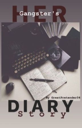 Her diary: a gangster's story by GreatPretender04