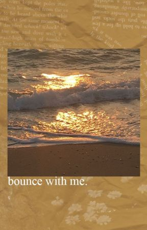 bounce with me | song of the day by myearfquake