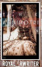THE AGNIHOTRI'S by Royal_Rwriter