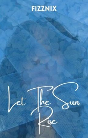 Let The Sun Rise (Releasing Soon) by kittymissylexisexy