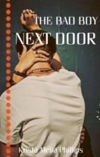 The Bad Boy Next Door  by CrazyHavenxoxo