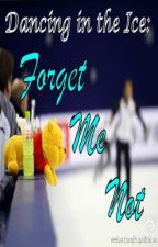 Dancing In the Ice: Forget Me Not (Yaoi/BoyxBoy) by MinoricHardGod