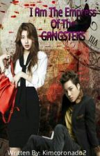 I Am The Empress of the GANGSTERS by KimCoronado2