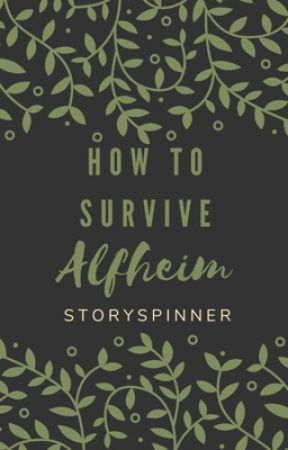 How to Survive Alfheim by StorySpinner