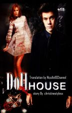 Dollhouse [ h.s. horror story] - Romanian [18+]✔ by Nicolle1DChannel