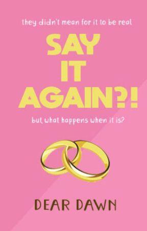 Say It Again?! by DearDawn