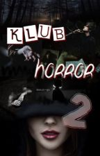KLUB HORROR 2 by donut-go