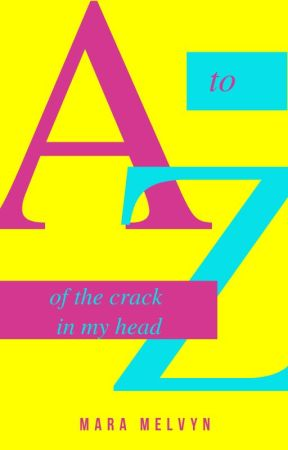 The A to Z of the Crack in my Head by fanfics_she_wrote