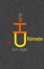 The Ultimate Hero: Iron Age by Script-X_Stories
