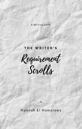 The Writer's Requirement Scrolls by HannahElHamalawy