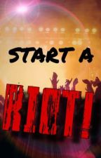 Start A RIOT! by luigiana-purchase