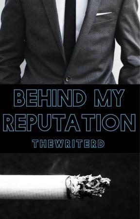 Behind My Reputation by TheWriterD