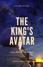 The King's Avatar: Glory Worlds Invitational (Quan Zhi Gao Shou) by EbonyPriestess