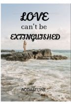 Love Can't be Extinguished  by ACoastline