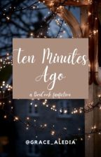 Ten Minutes Ago // Ben Tyler Cook by grace_aledia