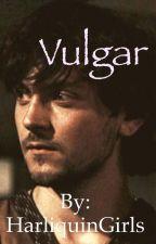 Vulgar [BoyxBoy] by HarliquinGirls