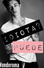 ¿Un idiota? Puede. by Wonderoma