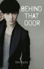 Behind That Door [EXO Lay] ||One Shot|| by TinyTooth