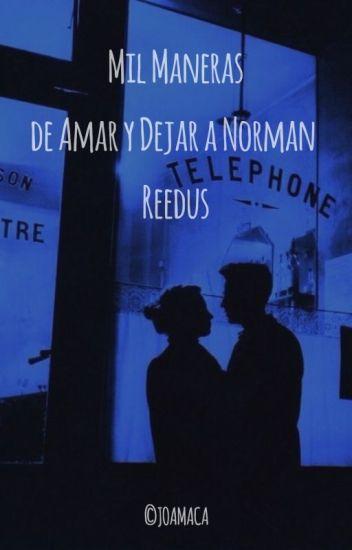 Mil Maneras de Amar y Dejar a Norman Reedus I