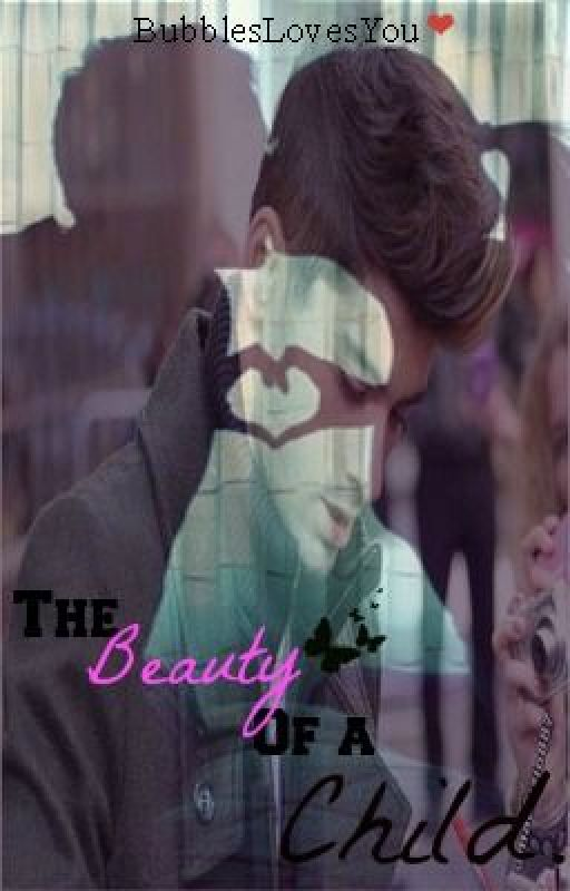 The Beauty Of A Child. [Zayn&Niall Fan-fiction] by BubblesLovesYou