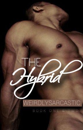 The Hybrid ( BOOK I & II) by Weirdly_Sarcastic