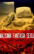 Malísima fantasía sexual by LuxMatnfica