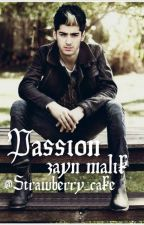 Passion ~ z.m. (Book I) by Strawberry_Cake