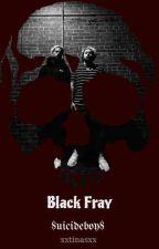 Black Fray (Ruby, Suicideboys X reader) by xxtinasxx