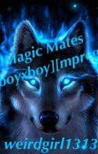 Magic Mates[boyxboy][mpreg] *Slow Updates* by weirdgirl1313