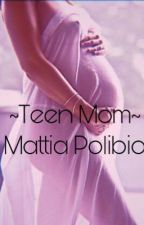 ❤︎TEEN MOM❤︎  MATTIA POLIBIO  by THE_MOVIES