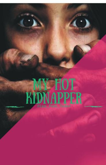My Hot Kidnapper