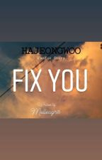 Fix You | Hajeongwoo by melleagris