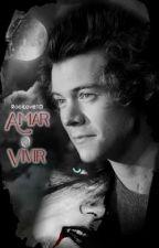 Amar o Vivir/ Harry y Tu - Vampiros |PAUSADA| by RociLove1D