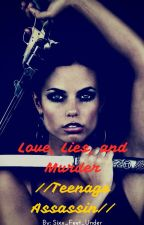 Love, Lies and Murder//Teenage Assassin// by selenoxphile