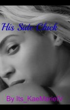 His Side Chick by Its__KaeMarieIV