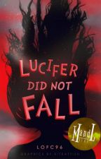 Lucifer Did Not Fall by LofC96