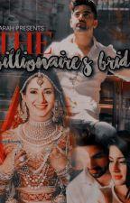 The Billionaire's Bride by craziest24