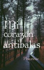 Mi corazón antibalas (FANFIC BTS) by Pheonnie