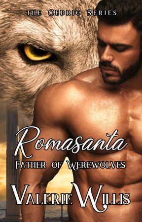 Romasanta: Father of Werewolves (The Cedric Series Book 2) by ValerieWillis