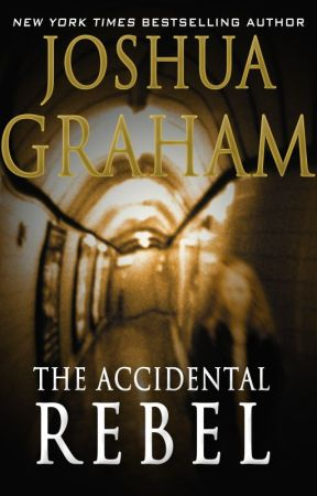 THE ACCIDENTAL REBEL by Joshua-Graham