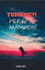 Tunang?! Pergi Mampos!  by Laura_Geoff