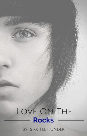 Book 1:Love On The Rocks[BoyxBoy]