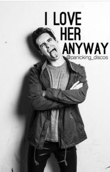 I Love Her Anyway [Brendon Urie/Panic! At The Disco (DISCONTINUED)]
