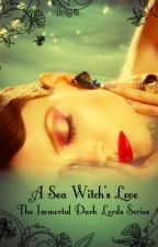 A Sea Witch's Love (Book 1) by Blair_Hunter1
