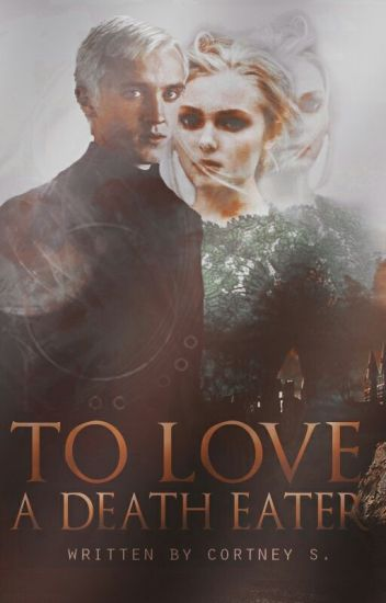 To Love A Death Eater(Slowly Editing)