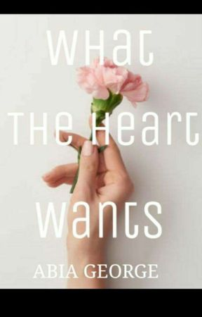 What The Heart Wants by Abiawrites