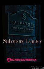 Salvatore Legacy    Legacies by megandilaurentisx