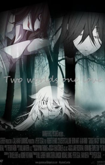 Two worlds one love(Jeff the killer y tu)